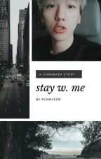 Stay with me ❁ Chanbaek by pchmyeon
