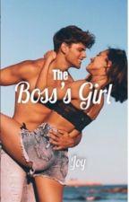 The Boss's Girl ✔️ by EmilyJoyxo