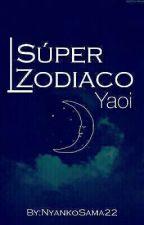 SuperZodiaco [Yaoi/Gay] by LaNyankoRainbow