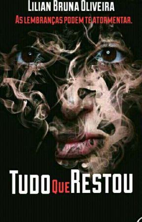 Tudo que Restou [Livro II] by Lia_Bruna