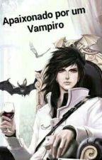 Apaixonado por um Vampiro by All211996