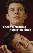 There's Nothing Holdin' Me Back // Shawn Mendes by mendeschology