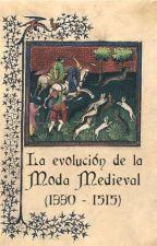 La evolución de la moda medieval (1330 - 1515) by WattMedieval