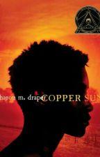 Copper Sun; Sharon M. Draper by KelsiLynnWhiteker