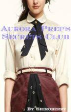 Aurora Prep's Secrets Club by shiroberry