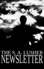 S. A. Lusher's Newsletter by Obsidian_Productions