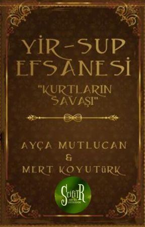 Yir-Sup Efsanesi 'Kurtların Savaşı' by aycamutlucan