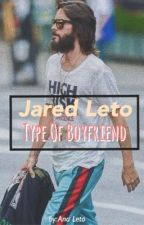 Jared Leto Type Of Boyfriend by AnaLeto