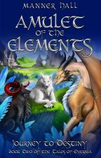 Amulet of the Elements Journey to Destiny (Book Two of the AOTE Series) by VermilionRaven