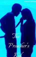 The Preacher's Kid by chanceethewriter