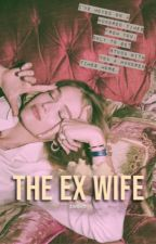 The Ex Wife by oreoluvv