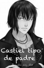 Castiel tipo de padre by she_say_shit