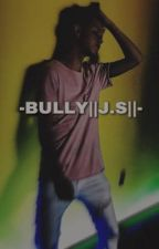 -BULLY||J.S||- by Giulia_Capodacqua