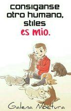 Consiganse otro humano, Stiles es mio.  [terminada] by galenanoctura