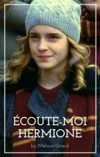 Écoute-moi Hermione [TERMINER] by themissmel