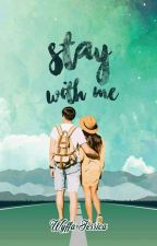 Stay With Me [PROSES PENERBITAN] by wyffa_jessica