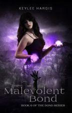 The Malevolent Bond by keyleehargis