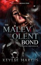 The Malevolent Bond by therealKH
