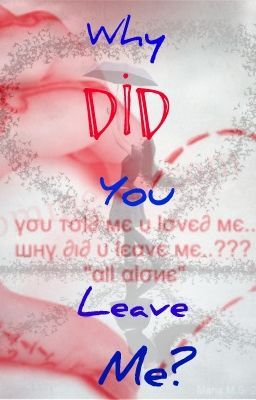 Why Did You Leave Me?