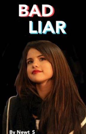 Bad Liar (Selena Gomez & Dylan O'Brien FF) by Newt_S