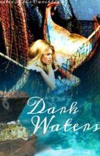Dark Waters - Pirates of the Caribbean Fan Fiction by rhodolite