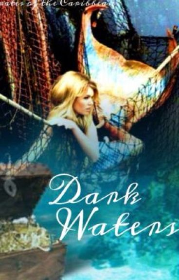 Dark Waters - Pirates of the Caribbean Fan Fiction