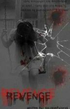 """""""Revenge"""" by XxLilKonfuzerxX"""