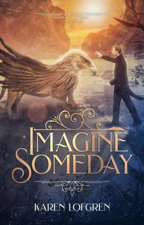 Imagine Someday (Fantastical Creatures #1) FREE PREVIEW - Prologue and Chapter 1 by KarenLofgren