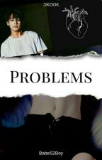 Problems [ 2°TM ] by BabeS2Boy
