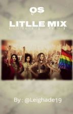 Little mix os  by leighade19