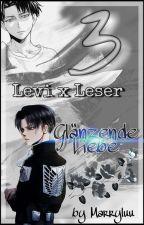 Levi x Leser 3 ~ Glänzende Liebe by Marryluu