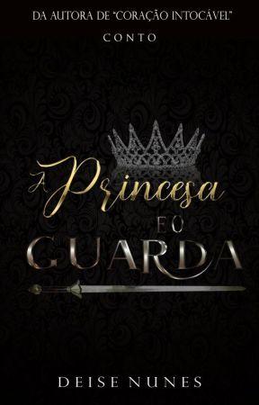 A Princesa e o Guarda  by deysiiinunes