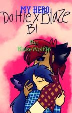 My hero. A Blottie/daze story by BlazeWolf36