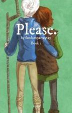 Please. by fandompartaytay