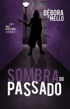 Sombra do Passado (Saga Hale & Hastings - Volume 2) by dpmello