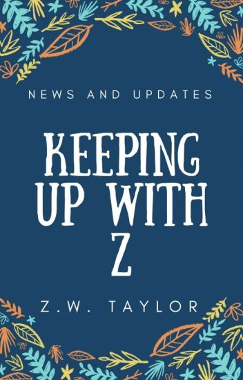 Keeping Up With Z