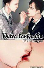 † Dulce Tentación [GTOP] † by TOPGragon
