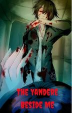 The Yandere Beside Me (SELESAI) by RairinDR