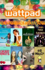 Wattpad Recommendations by Booklover257