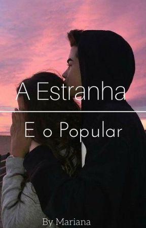 A Estranha e o Popular by MaryAlves205