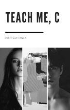 Teach Me, C. by genovevanatasha
