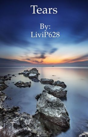Tears by LiviP628