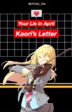 Your Lie in April:  Kaori's Letter by choba_tea