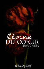 L'épine du coeur by Marjoriesk
