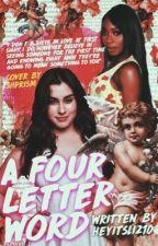 A Four Letter Word // Laurmani by heyitsliz10