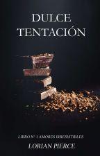 Dulce Tentación || Editando by LorianPierce