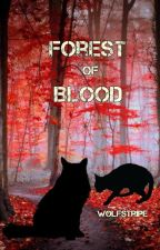 Warrior Cats: Forest of Blood by Wolfstripe3