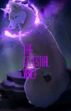 The Celestial Wolf (Book 1) by Lovewithpride1