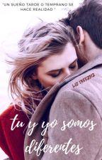 Tu Y Yo Somos diferentes( Libro1) by liz13552912