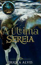 A Última Sereia  (Completo) by ErickaAlvess